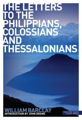 The Letters to the Philippians, Colossians and Thessalonians
