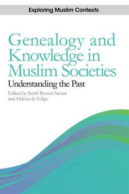 Genealogy and Knowledge in Muslim Societies: Understanding the Past